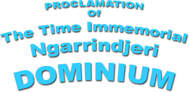 PROCLAMATION OF THE TIME IMMEMORIAL NGARRINDJERI DOMINIUM